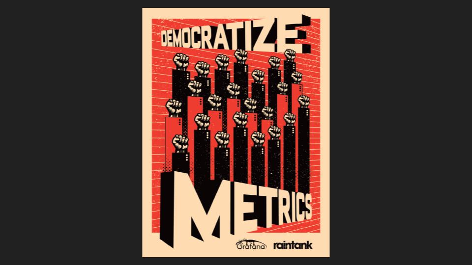 Democratize Metrics poster