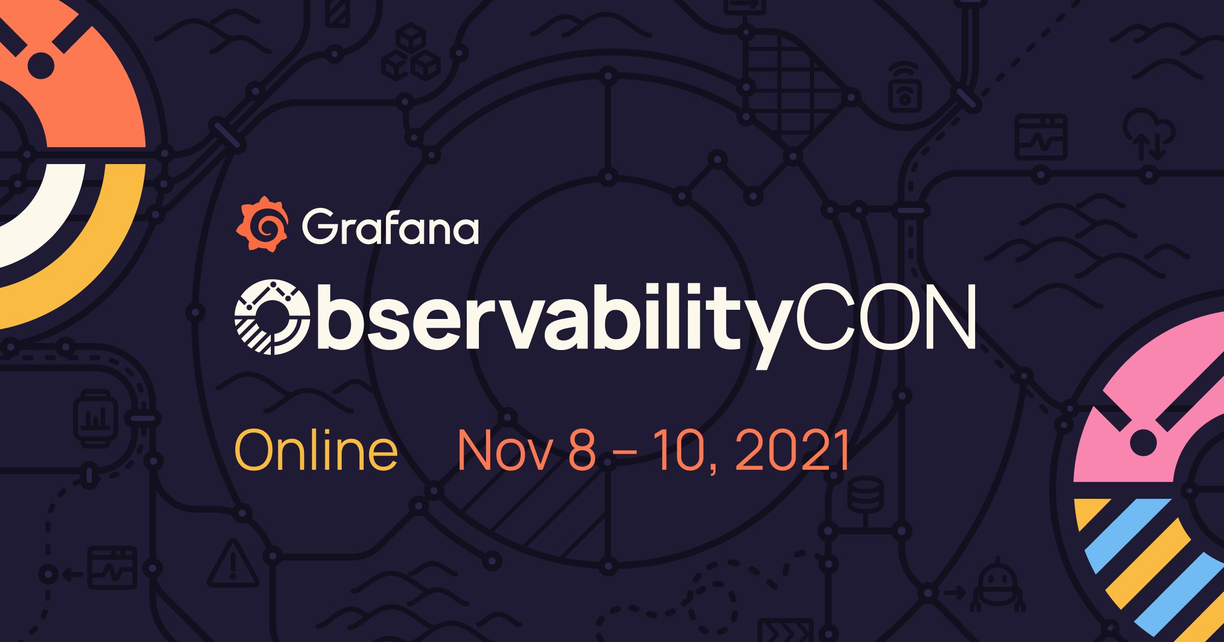 Grafana – ObservabilityCON from November 8-10, 2021
